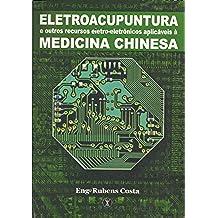 ELETROACUPUNTURA e outros recursos eletroeletrônicos aplicáveis à MEDICINA CHINESA (Portuguese Edition)