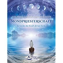 Mondpriesterschaft: Erwecke die Kraft deiner Seele