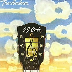 J.J Cale - Troubadour