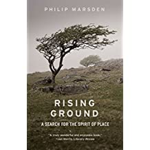 Rising Ground: A Search for the Spirit of Place by Philip Marsden (2016-03-25)