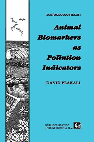 [(Animal Biomarkers as Pollution Indicators)] [Edited by David B. Peakall] published on (November, 2012)