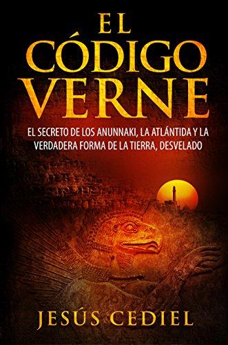 El Código Verne: El secreto de los Anunnaki, la Atlántida