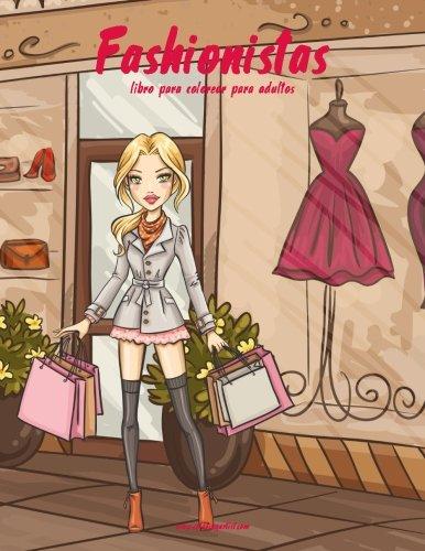 Fashionistas libro para colorear para adultos 1: Volume 1