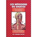 Les méridiens de Shiatsu : Trajets et traitement des méridiens selon S Masunaga