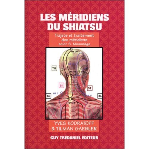 Les Méridiens du shiatsu par Yves Kodratoff, Tilman Gaebler