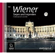 Wiener Sagen und Legenden: Stadtsagen und Geschichte der Stadt Wien (Stadtsagen / Die schönsten Sagen aus Österreich als Hörbuch)