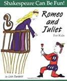 """Romeo and Juliet"" for Kids (Shakespeare Can Be Fun!)"