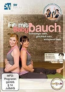 Fit mit Babybauch - Schwanger sein, glücklich sein, entspannt sein (Schwangerschaftsgymnastik & optimale Geburtsvorbereitung) --- entwickelt von Hebamme Katharina Werner & empfohlen von familie.de ---