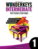 WunderKeys Intermediate Pop Studies For Piano 1: A Pop-Infused Lesson Companion To Reinforce Scales,...