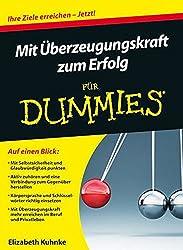 Mit Uberzeugungskraft zum Erfolg Fur Dummies (Für Dummies)