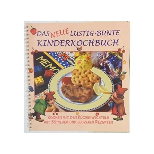 le nouveau livre de cuisine pour les enfants (cuisiner avec les petits lutins 50 nouvelles delicieuse recettes)