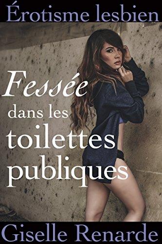 Fessée dans les toilettes publiques: érotisme lesbien