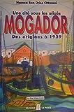 Une cité sous les alizées. Mogador des origines à 1939