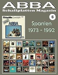ABBA - Schallplatten Magazin Nr. 6 - Spanien (1973 - 1992): Diskografie veröffentlicht von Carnaby, Epic, Polydor - Vollfarb-Guide