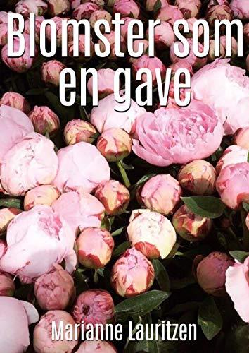 Blomster som en gave (Danish Edition) por Marianne  Lauritzen