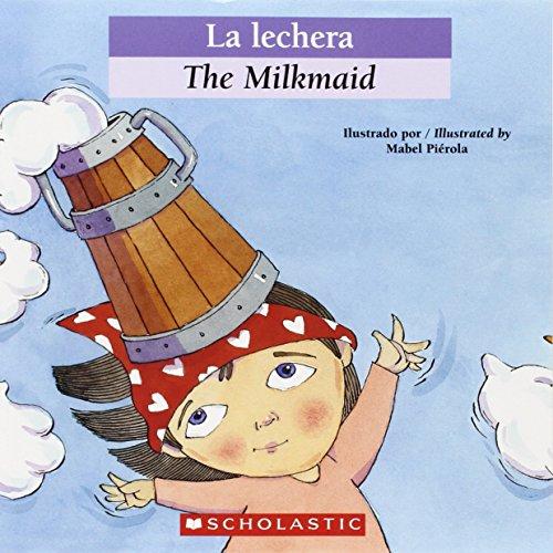 La Lechera = The Milkmaid (Bilingual Tales)