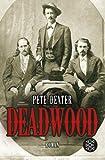 Buchinformationen und Rezensionen zu Deadwood: Roman von Pete Dexter