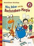 Mira, Oskar und die Buchstaben-Magie: Der Bücherbär. Eine Geschichte für Erstleser: