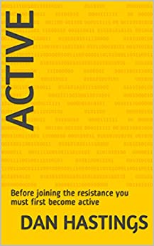 Active: Before joining the resistance you must first become active by [Hastings, Dan]
