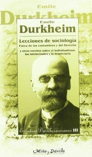 Lecciones de sociología : física de las costumbres y del derecho, y otros escritos sobre el individualismo, los intelectuales y la democracia