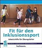 Fit für den Inklusionssport: Arbeitshilfe für Übungsleiter by Behinderten- und Rehabilitations-Sportverband Bayern e.V.(1. August 2013)