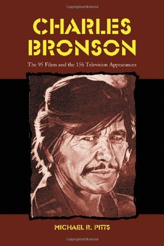 Charles Bronson: The 95 Films and the 156 Television Appearances by Michael R. Pitts (2003-06-04) par Michael R. Pitts