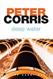Deep Water (Cliff Hardy series) by Peter Corris (2010-03-30)