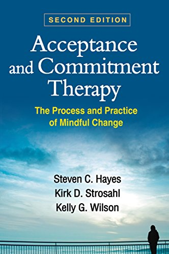 Acceptance and Commitment Therapy, Second Edition: The Process and Practice of Mindful Change (English Edition) por Steven C. Hayes