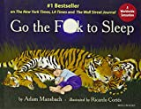 Go The F**k To Sleep price comparison at Flipkart, Amazon, Crossword, Uread, Bookadda, Landmark, Homeshop18