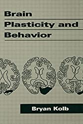 Brain Plasticity and Behavior (Distinguished Lecture Series) by Bryan Kolb (1995-11-12)
