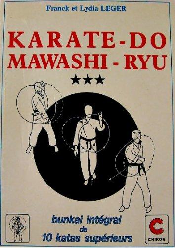 Karaté Do Mawashi Ryu, tome 3. Courbe mère et garde dynamique
