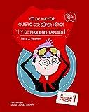 Yo de mayor quiero ser súper héroe: Y de pequeño también (Las aventuras de Pacopé nº 1) (Spanish Edition)