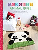 Crochet Animal Rugs: Over 20 Crochet Patterns for Fun Floor Mats and Matching Accessories (English Edition)