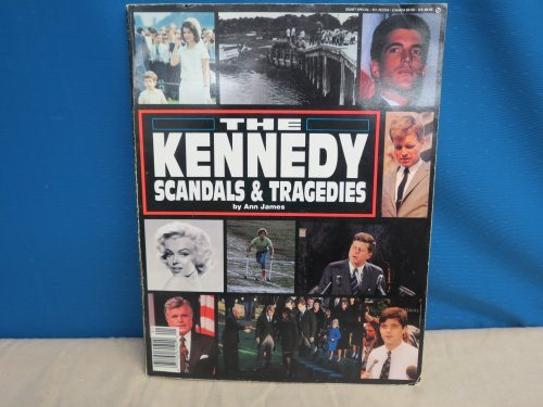 Kennedy Scandals and Tragedies by Anne James (1992-01-30)