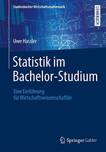 Statistik im Bachelor-Studium: Eine Einführung für Wirtschaftswissenschaftler (Studienbücher Wirtschaftsmathematik)