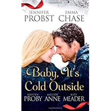 Baby, It's Cold Outside by Jennifer Probst (2014-10-28)