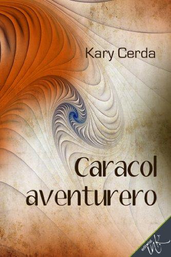 Caracol Aventurero por Kary Cerda