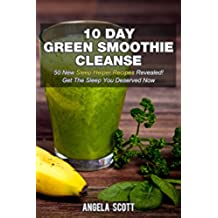 10 Day Green Smoothie Cleanse: 50 New Sleep Helper  Recipes Revealed! Get The Sleep You Deserved Now (The Blokehead Success Series) (English Edition)