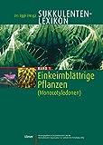 Sukkulenten-Lexikon, Bd.1, Einkeimblättrige Pflanzen (Monocotyledonen)