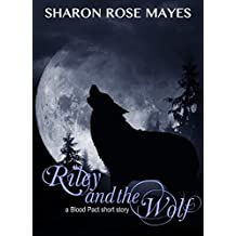 Riley and the Wolf: A Blood Pact Short Story (The Blood Pact Series)