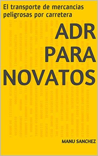 ADR para novatos: El transporte de mercancías peligrosas por carretera