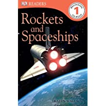 Rockets and Spaceships (DK Readers. Level 1 -Beginning to Read)