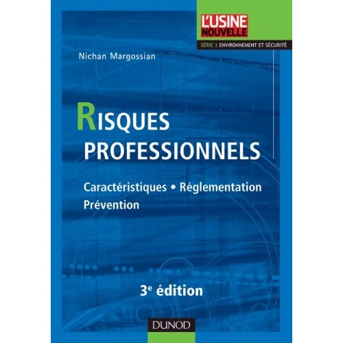 Risques professionnels - 3ème édition - Caractéristiques, réglementation, prévention