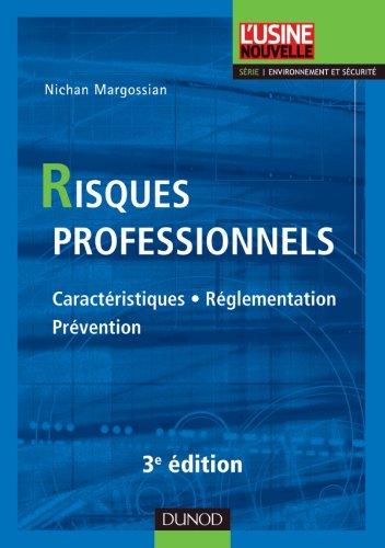 Risques professionnels - 3ème édition - Caractéristiques, réglementation, prévention par Nichan Margossian