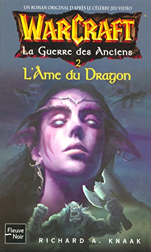 WarCraft, Tome 5 : La Guerre des Anciens : Tome 2, L'Ame du Dragon par Richard A. KNAAK