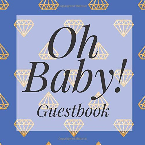 Oh Baby! Guestbook: Blue Gold Diamonds Bling Shower Signing Sign In Book, Welcome New Baby Girl with Gift Log Recorder, Address Lines, Prediction, Advice Wishes, Photo Milestones - Blue Diamond Bling
