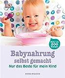 Babynahrung selbst gemacht: Nur das Beste für mein Kind. Mehr