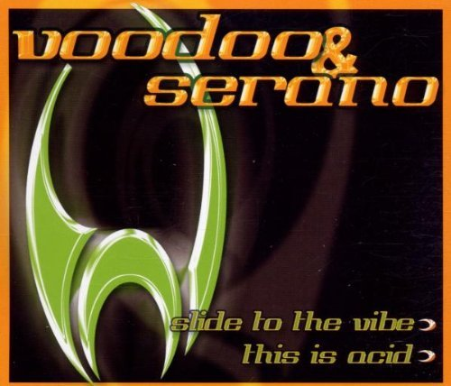 Slide to the Vibe by Voodoo & Serano (2001-10-23)