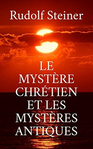 Le Mystère chrétien et les mystères antiques: Traduit de l'allemand et précédé d'une introduction par Édouard Schuré