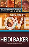 Image de Compelled By Love: How to Change the World Through the Simple Power of Love in Action